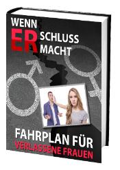 """""""Wenn ER Schluss macht - Fahrplan für verlassene Frauen"""""""
