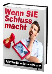 """""""Wenn SIE Schluss macht - Fahplan für verlassene Männer"""""""